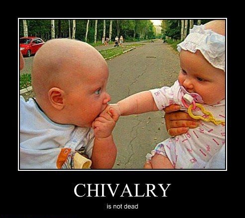 chivalry is not dead