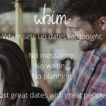 Dating app Whim lets you go on a date on a whim!