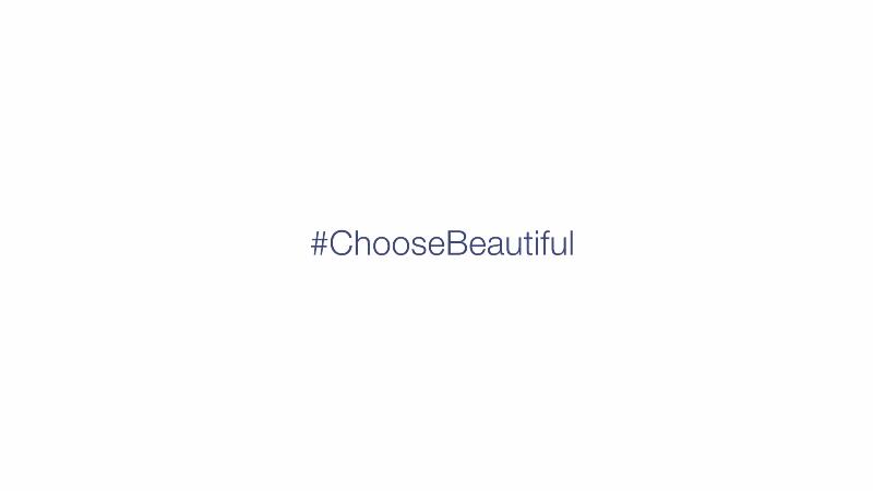 #choosebeautiful
