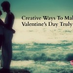 14 Creative Ways To Make Your Valentine's Day Special