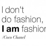From Fashion's Greatest: Top 100 Quotes On Fashion That Will Make Every Fashionista's Heart Skip A Beat