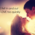 I Fell In And Out Of Love Too Quickly