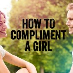 How To Compliment A Girl And Make Her Blush With Pleasure (Without Being Creepy)