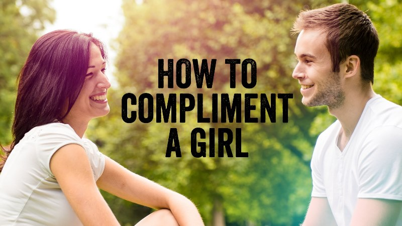 How to compliment a girl you are dating