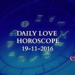 #AstroSpeak Daily Love Horoscope For 19th November, 2016