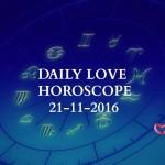 #AstroSpeak Daily Love Horoscope For 21st November, 2016