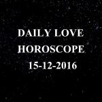 #AstroSpeak Daily Love Horoscope For 15th December, 2016