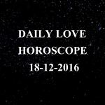 #AstroSpeak Daily Love Horoscope For 18th December, 2016