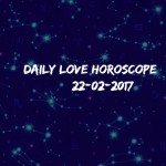 #AstroSpeak Daily Love Horoscope For 22nd February, 2017