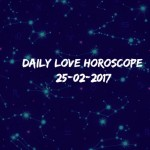 #AstroSpeak Daily Love Horoscope For 25th  February, 2017