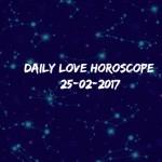 #AstroSpeak Daily Love Horoscope For 25th  February, 2017