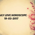 #AstroSpeak Daily Love Horoscope For 19th March, 2017