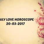 #AstroSpeak Daily Love Horoscope For 20th March, 2017