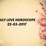 #AstroSpeak Daily Love Horoscope For 22nd March, 2017