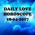 #AstroSpeak Daily Love Horoscope For 18thApril, 2017