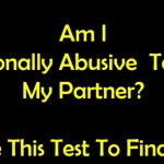 Take This Test To Find Out If You Are Emotionally Abusive Towards Your Partner