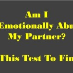 Take This Test To Find Out If You Are Being Emotionally Abused By Your Partner