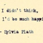 If You Haven't Read Sylvia Plath Yet, Then You Are Missing Out On A Lot!
